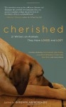 Cherished: 21 Writers on Animals They Have Loved and Lost - Barbara Abercrombie