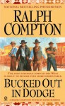 Bucked Out in Dodge - Ralph Compton, David Lawrence Robbins