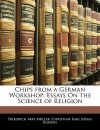 Chips from a German Workshop: Essays on the Science of Religion - Max Müller, Christian Karl Josias Bunsen
