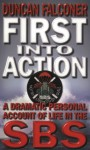 First Into Action: A Dramatic Personal Account of Life in the SBS - Duncan Falconer