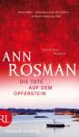 Die Tote auf dem Opferstein - Ann Rosman, Katrin Frey