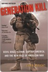 Generation Kill: Devil Dogs, Iceman, Captain America and the New Face of American War - Evan Wright