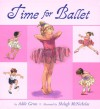 Time for Ballet - Adèle Geras, Shelagh McNicholas, Adèle Geras