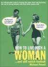 How to Live with a Woman: . . . And Still Watch Football - Michael Powell