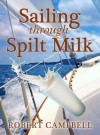 Sailing through Spilt Milk - Robert Campbell