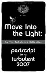 Move Into the Light: PostScript to a Turbulent 2007 - Turbulence Collective
