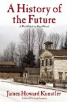 A History of the Future - James Howard Kunstler