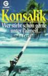 Wer stirbt schon gerne unter Palmen I. Der Vater. Roman. - Heinz G. Konsalik