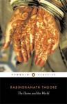 The Home and the World - Rabindranath Tagore, Surendranath Tagore, Sourindro Mohun Tagore, William Radice, Anita Desai