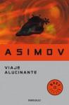 Viaje Alucinante - Isaac Asimov