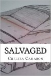 Salvaged - Chelsea Camaron