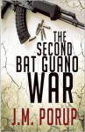 The Second Bat Guano War - J.M. Porup