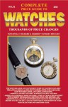 Complete Price Guide to Watches 2011 - Tom Engle, Richard Gilbert, Cooksey Shugart, Richard E. Gilbert