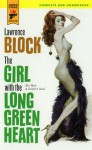 The Girl with the Long Green Heart (Hard Case Crime #14) - Lawrence Block