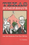 Texas Humoresque: Lone Star Humorists from Then Till Now - C.L. Sonnichsen, Charles Shaw