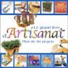 Le grand livre d'artisanat - Collectif