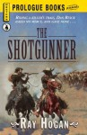 The Shotgunner (Prologue Western) - Ray Hogan