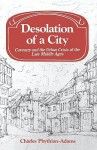 Desolation of a City: Coventry and the Urban Crisis of the Late Middle Ages - Charles Phythian-Adams