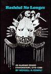 Bashful No Longer: An Alaskan Eskimo Ethnohistory, 1778-1988 - Wendell H. Oswalt
