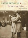 Consequences: A Novel - Penelope Lively, Josephine Bailey
