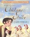 When the Chickens Went on Strike - Erica Silverman, Matthew Trueman