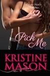 Pick Me - Kristine Mason