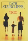 Trio - Cath Staincliffe
