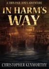 In Harm's Way (A John Paul Jones Adventure) - Christopher Kenworthy
