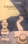 Il desiderio di libro - Renaud Muller, Giuseppe Pontiggia, Barbara Casavecchia