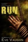 Run - Eve Vaughn
