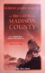De bruggen van Madison County - Robert James Waller, Marijke Versluys