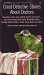 Great Detective Stories About Doctors - Groff Conklin, Noah D. Fabricant, M.D.