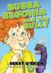 Bubba Begonia and the Bully - Robin Stevenson, Gerry O'Brien
