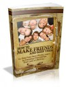 How To Make Friends And Keep Them: Learn To Develop Friendships That Last A Lifetime! AAA+++ (Brand New) - Manuel Ortiz Braschi