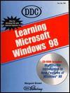 Learning Microsoft Windows 98 - DDC Publishing