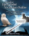 The Unofficial Harry Potter Vocabulary Builder: Learn the 3,000 Hardest Words from All Seven Books and Enjoy the Series More - Sayre Van Young