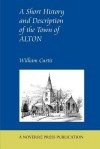 A Short History and Description of the Town of Alton - William Curtis