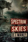 Spectrum Skies - D.J. Manly