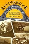 Renderbrook: A Century Under the Spade Brand - Steve Kelton, Elmer Kelton