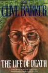 The Life Of Death - Clive Barker, Steve Stanyard