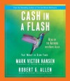 Cash in a Flash: Fast Money in Slow Times - Mark Hansen, Robert Allen, Daryl Allen