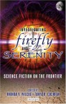 Investigating Firefly and Serenity: Science Fiction on the Frontier - Tanya R. Cochran, Rhonda Wilcox, Rhonda V. Wilcox