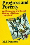 Progress and Poverty: An Economic and Social History of Britain 1700-1850 - Martin Daunton
