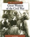 Great Women of the Civil War - Lucia Raatma