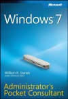 Windows® 7 Administrator's Pocket Consultant - William R. Stanek