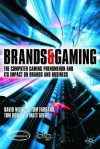 Brands and Gaming: The Computer Gaming Phenomenon and the Impact of Brands on Gaming - David Nichols, Tom Rowley, Tom Farrand, Matt Avery