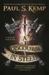A Discourse in Steel: A Tale of Egil and Nix (Egil and Nix #2) - Paul S. Kemp