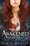Awakened (Living Ink Book 1) - Shirley Bourget