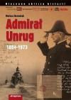 Admirał Unrug 1884-1973 - Mariusz Borowiak