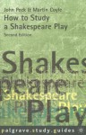 How To Study A Shakespeare Play - John Peck, Martin Coyle
